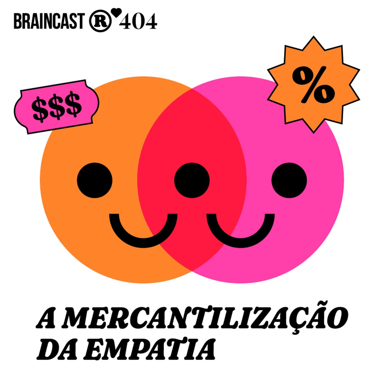 A mercantilização da empatia