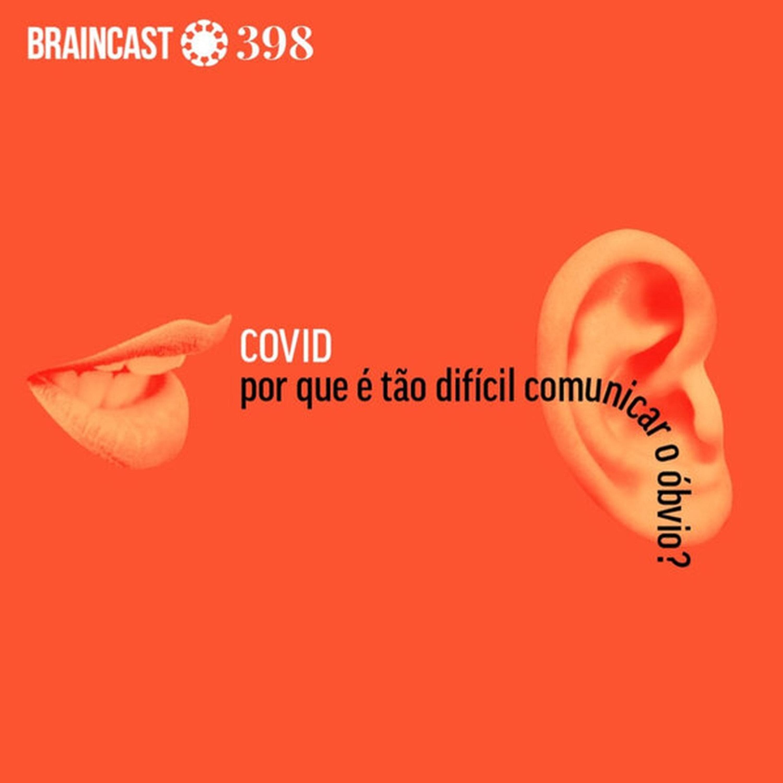 Covid: por que é tão difícil comunicar o óbvio?