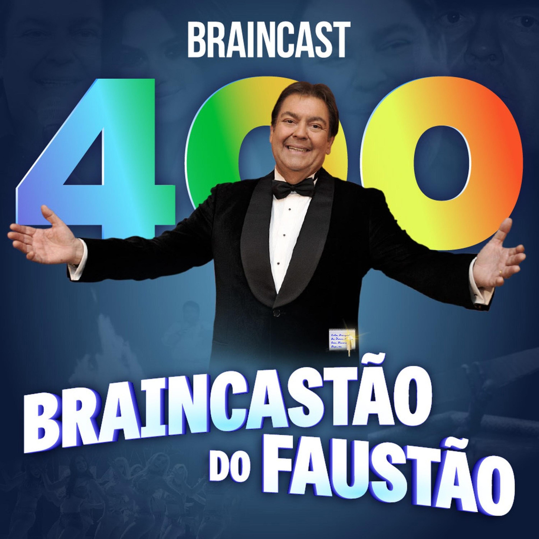 Braincastão do Faustão