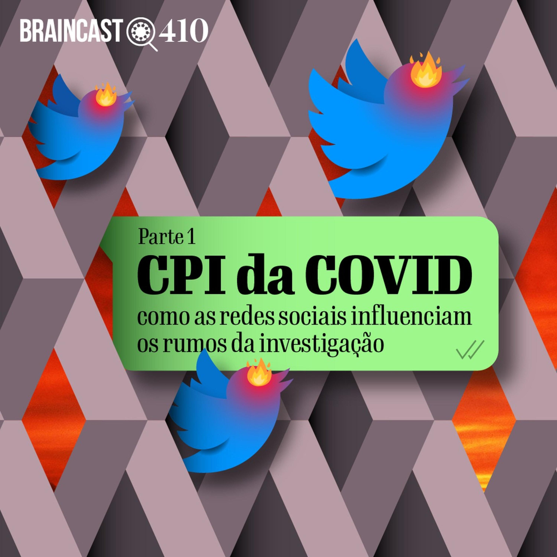 CPI da COVID: como as redes sociais influenciam a investigação [Parte 1]