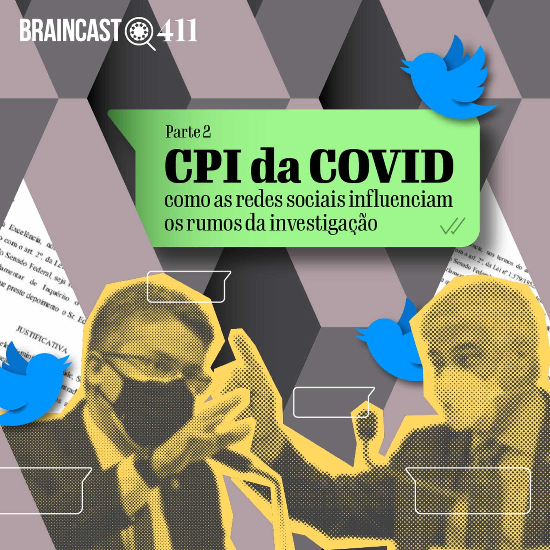 CPI da COVID: como as redes sociais influenciam a investigação [Parte 2]
