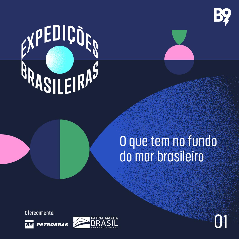 Expedições Brasileiras — Ep. 1: O que tem no fundo do mar brasileiro