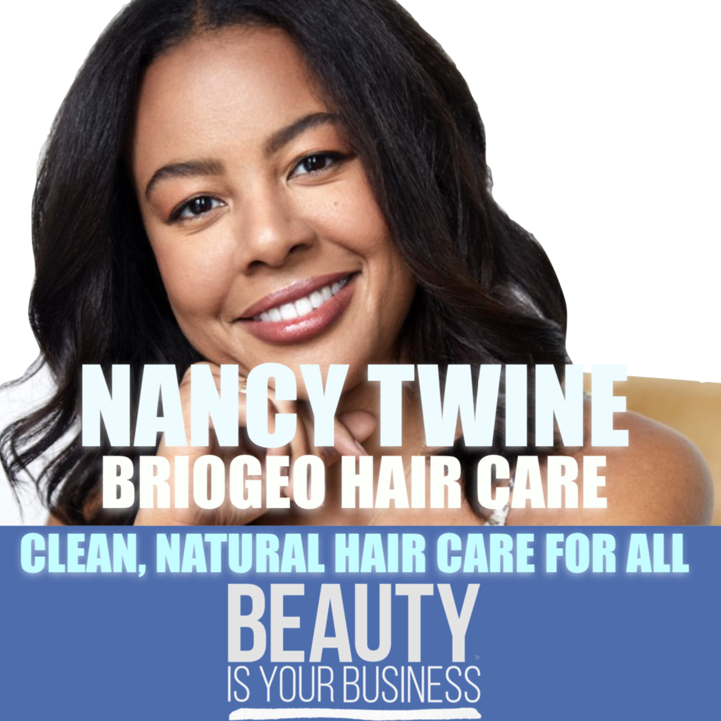 Nancy Twine of Briogeo Hair Care - Clean Hair Care for All, Naturally