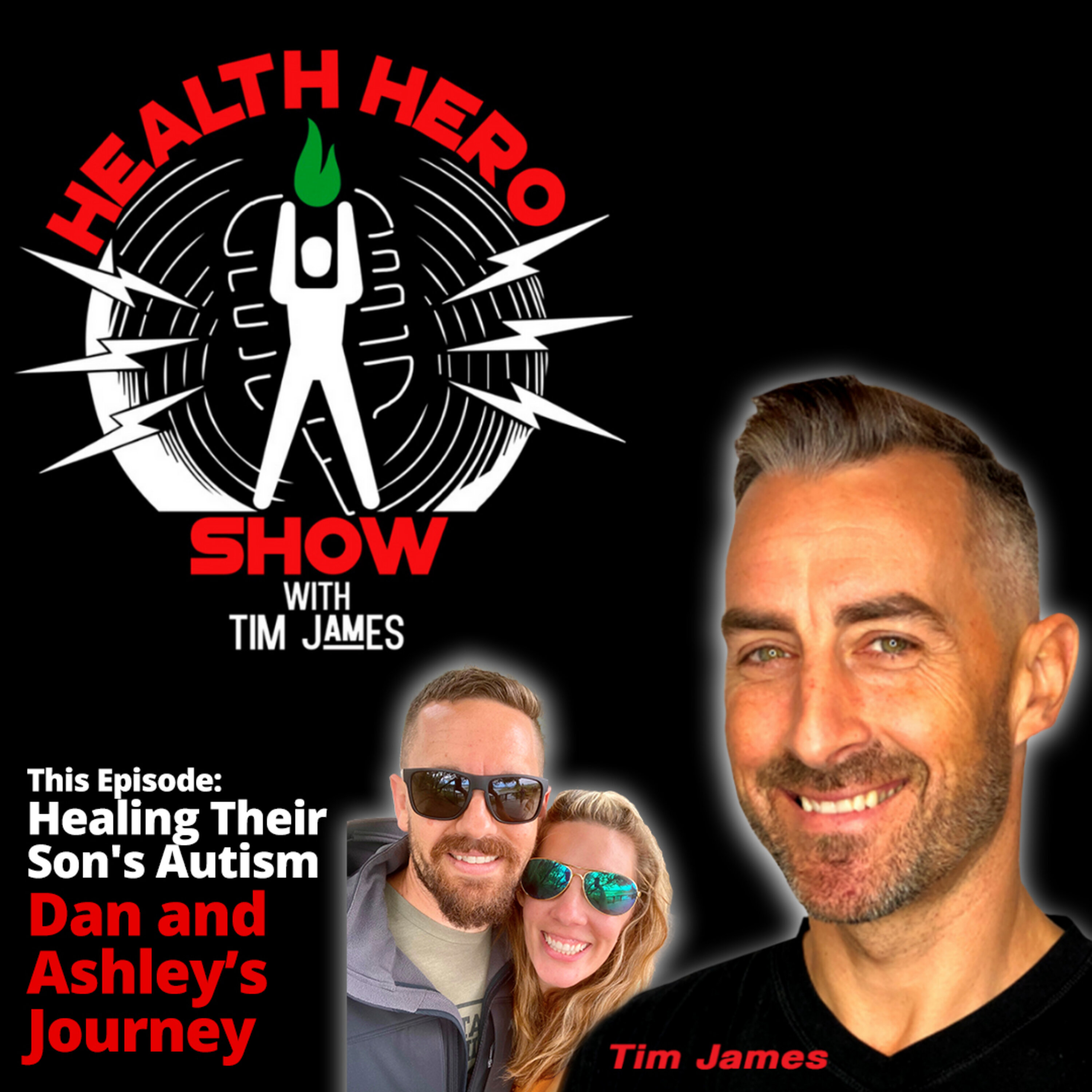Ep 87: Dan and Ashley's Journey, Healing Their Son's Autism