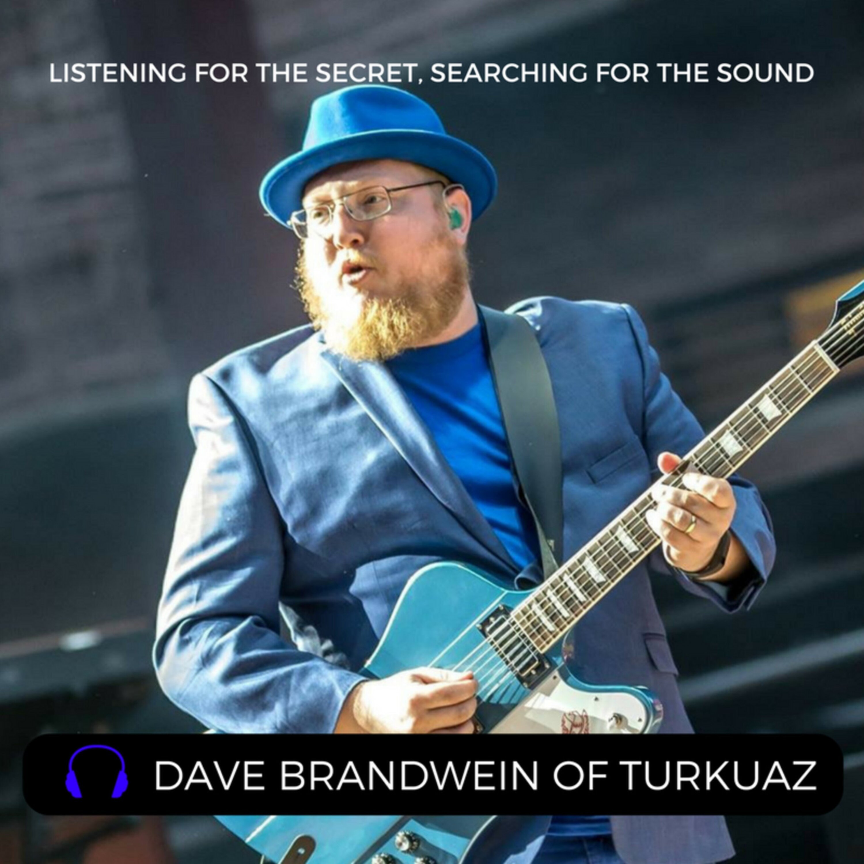 Episode 30: Dave Brandwein of Turkuaz