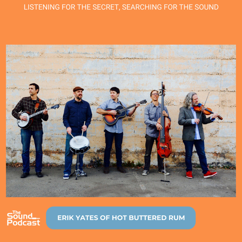 Episode 120: Erik Yates of Hot Buttered Rum Image