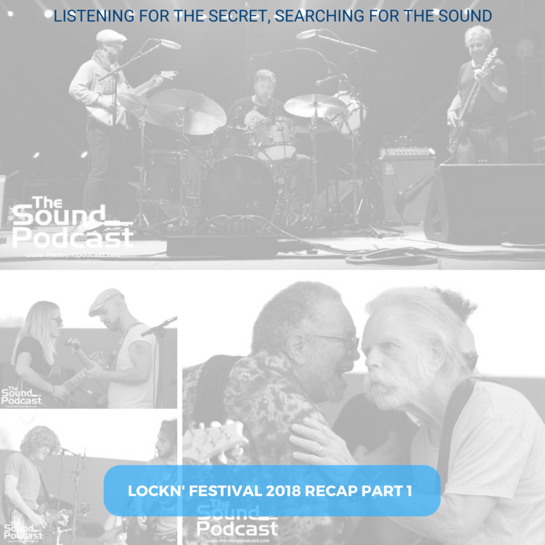 Episode 131: Lockin' Festival 2018 Recap Part 1