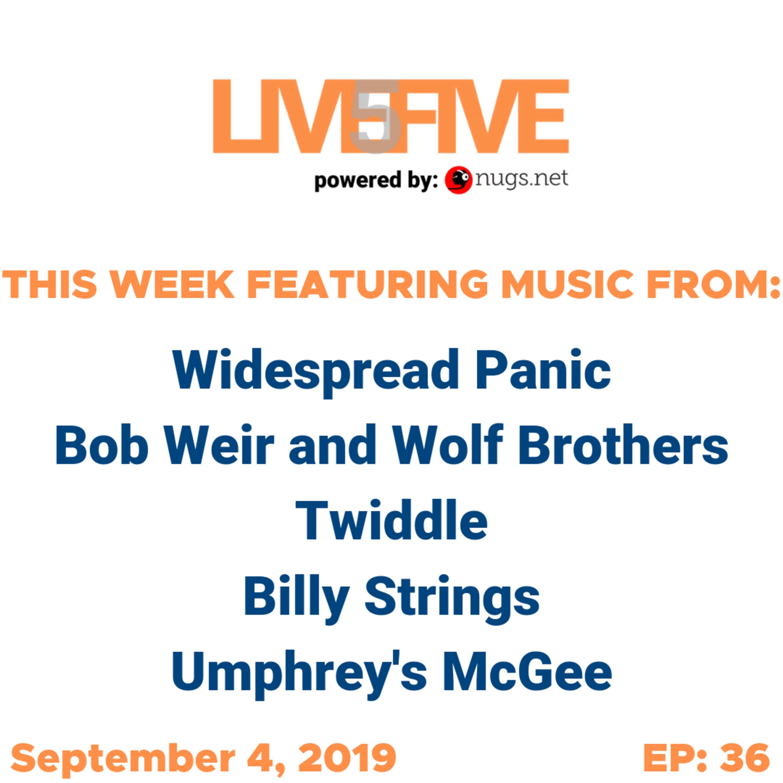 Live 5 - September 4, 2019.