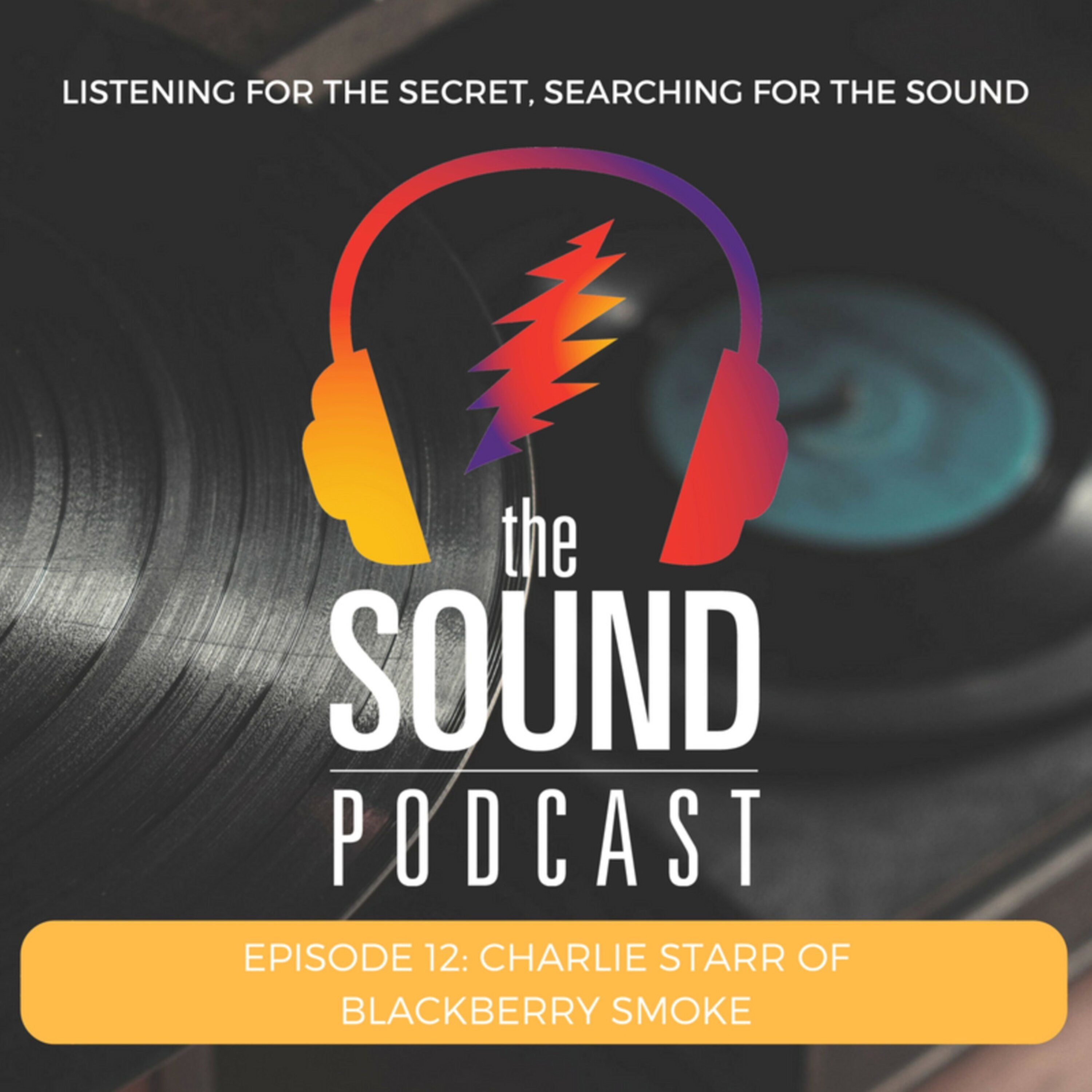 Episode 12: Charlie Starr of Blackberry Smoke