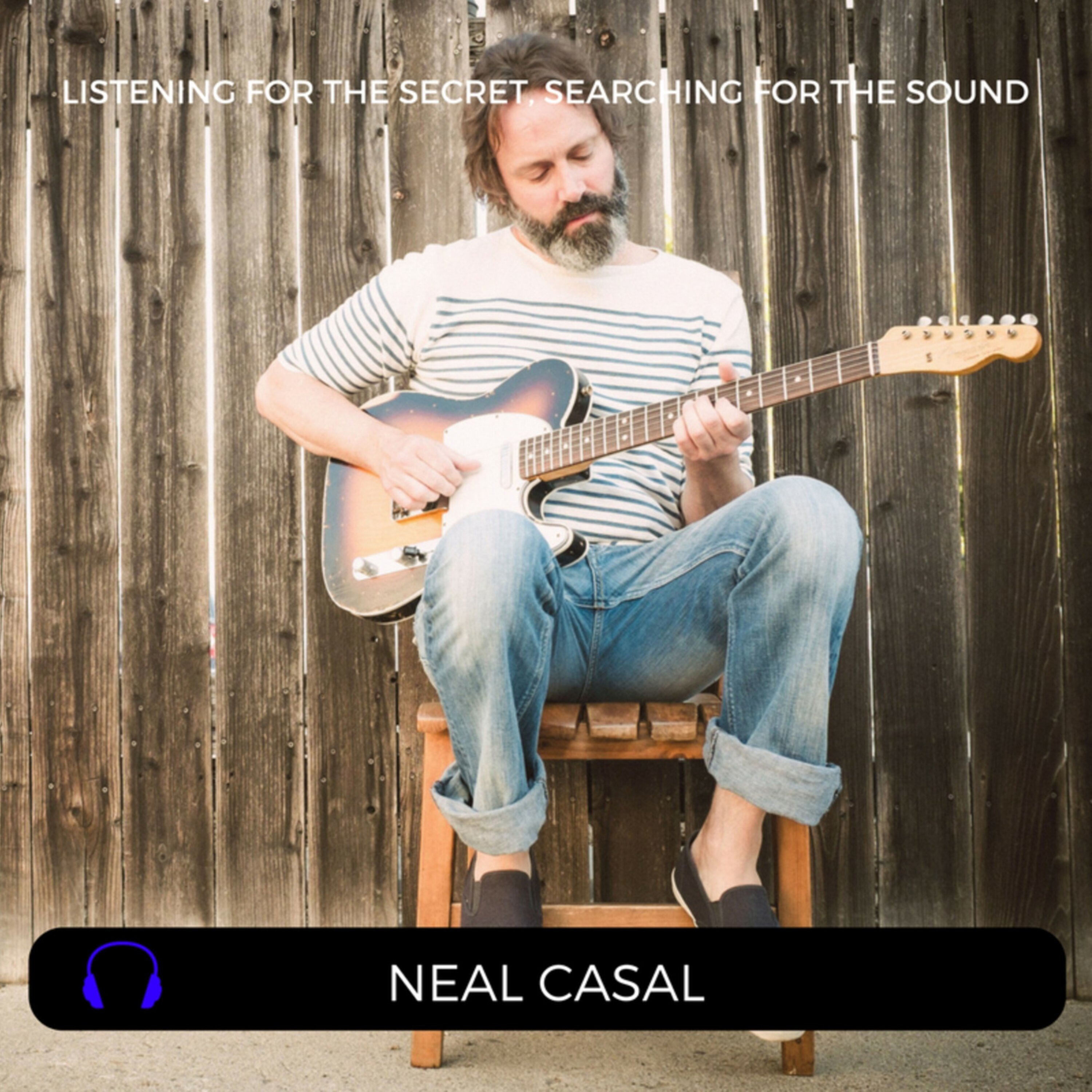 Episode 24: Neal Casal of Chris Robinson Brotherhood