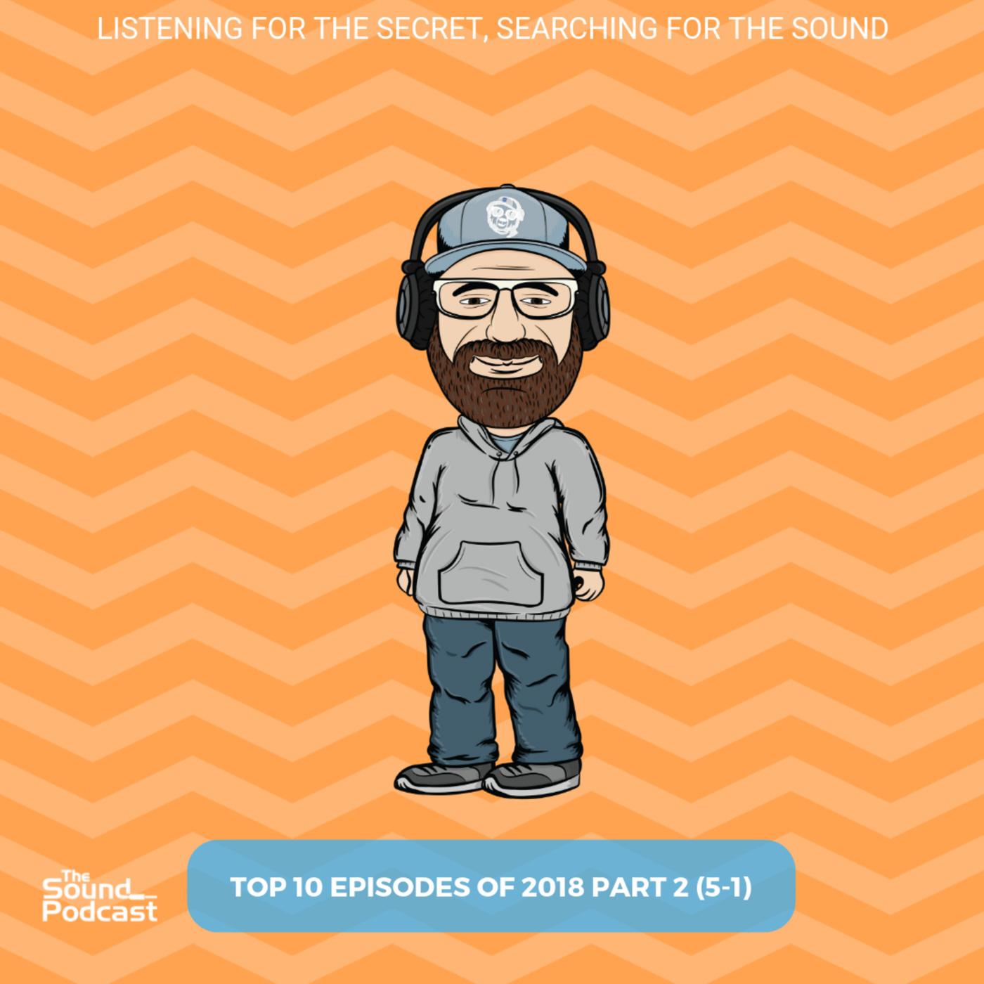 Episode 164: Top 10 Episodes of 2018 - Part 2 (5-1)