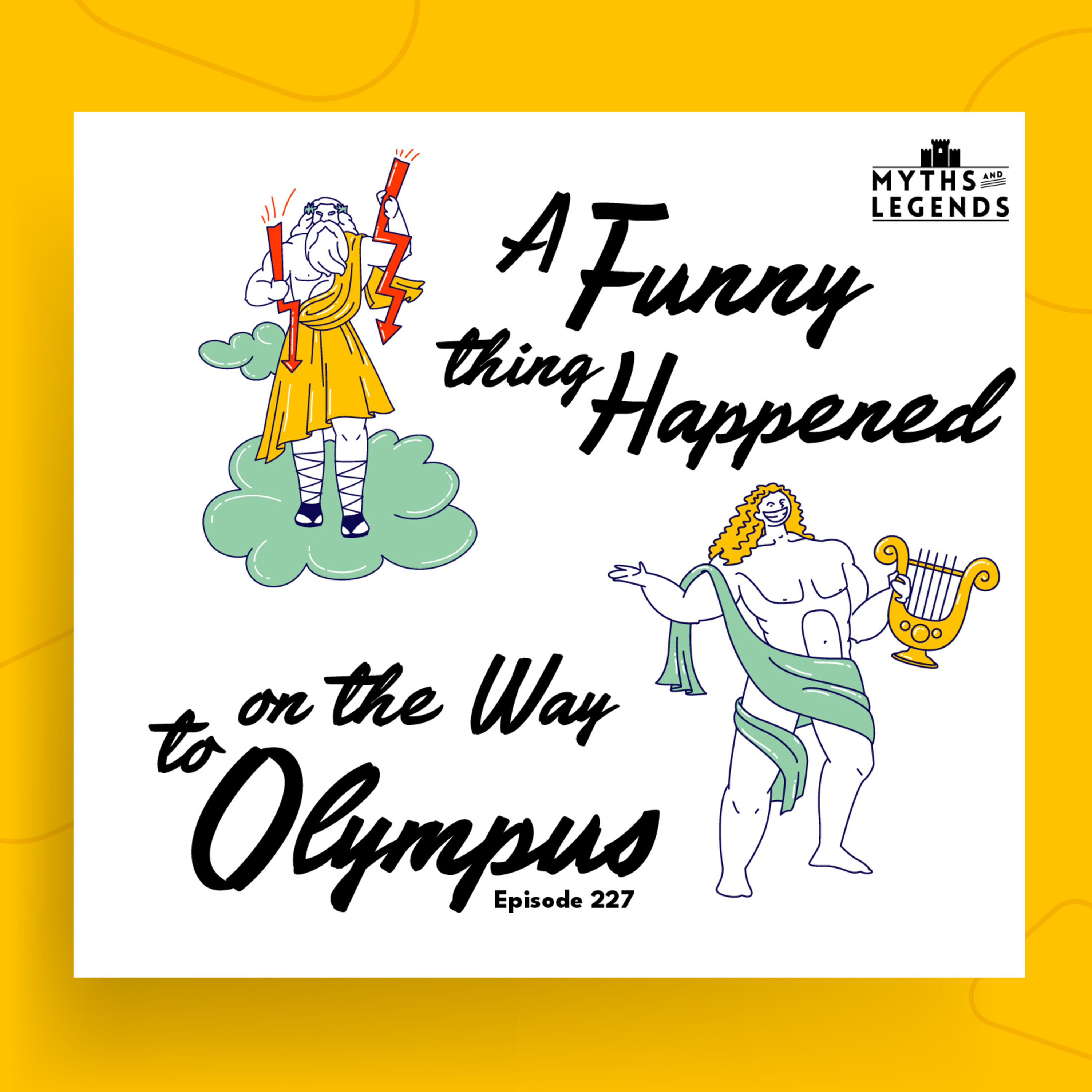 227-Greek/Roman Mythology: A Funny Thing Happened on the Way to Olympus