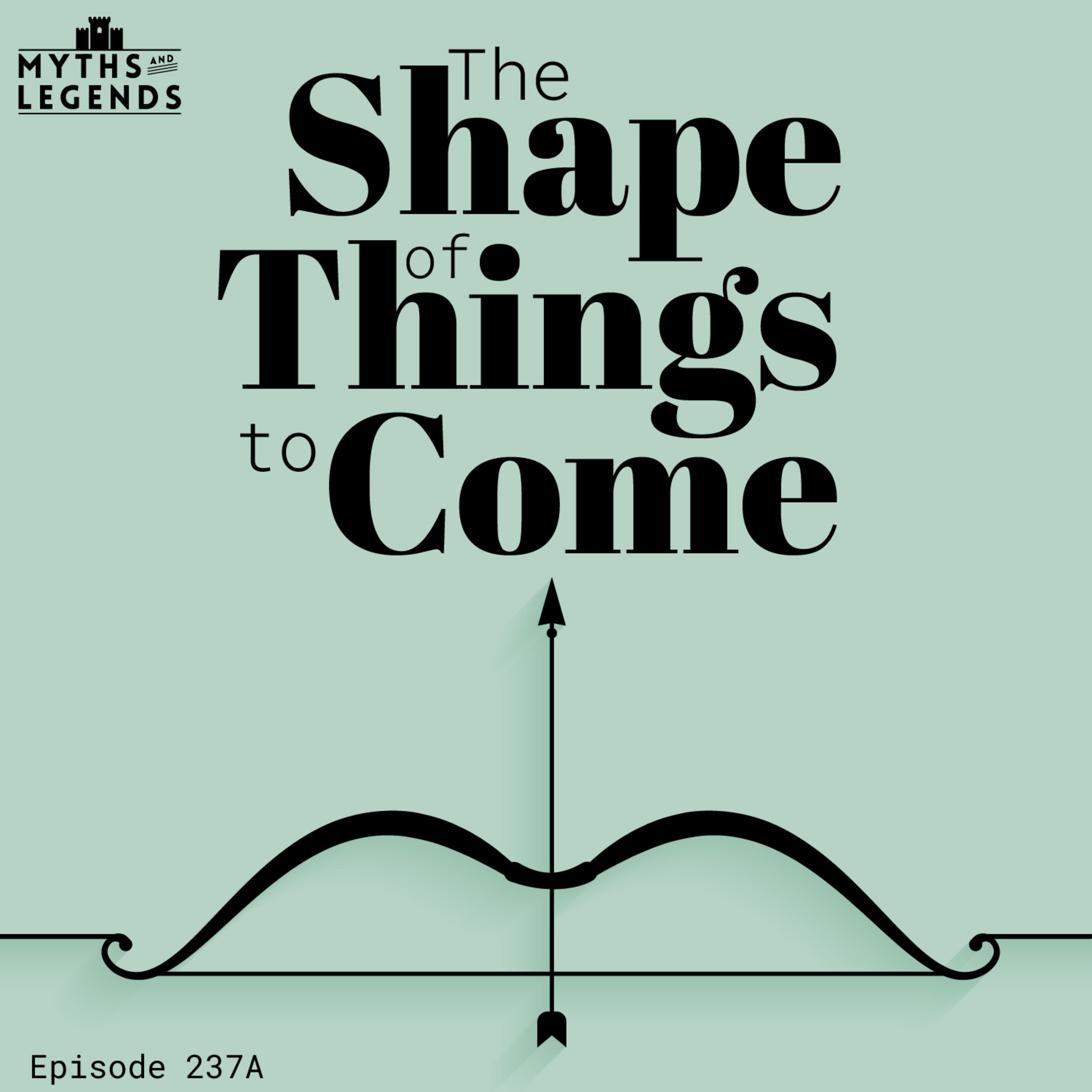 237A-Odyssey Finale: The Shape of Things to Come