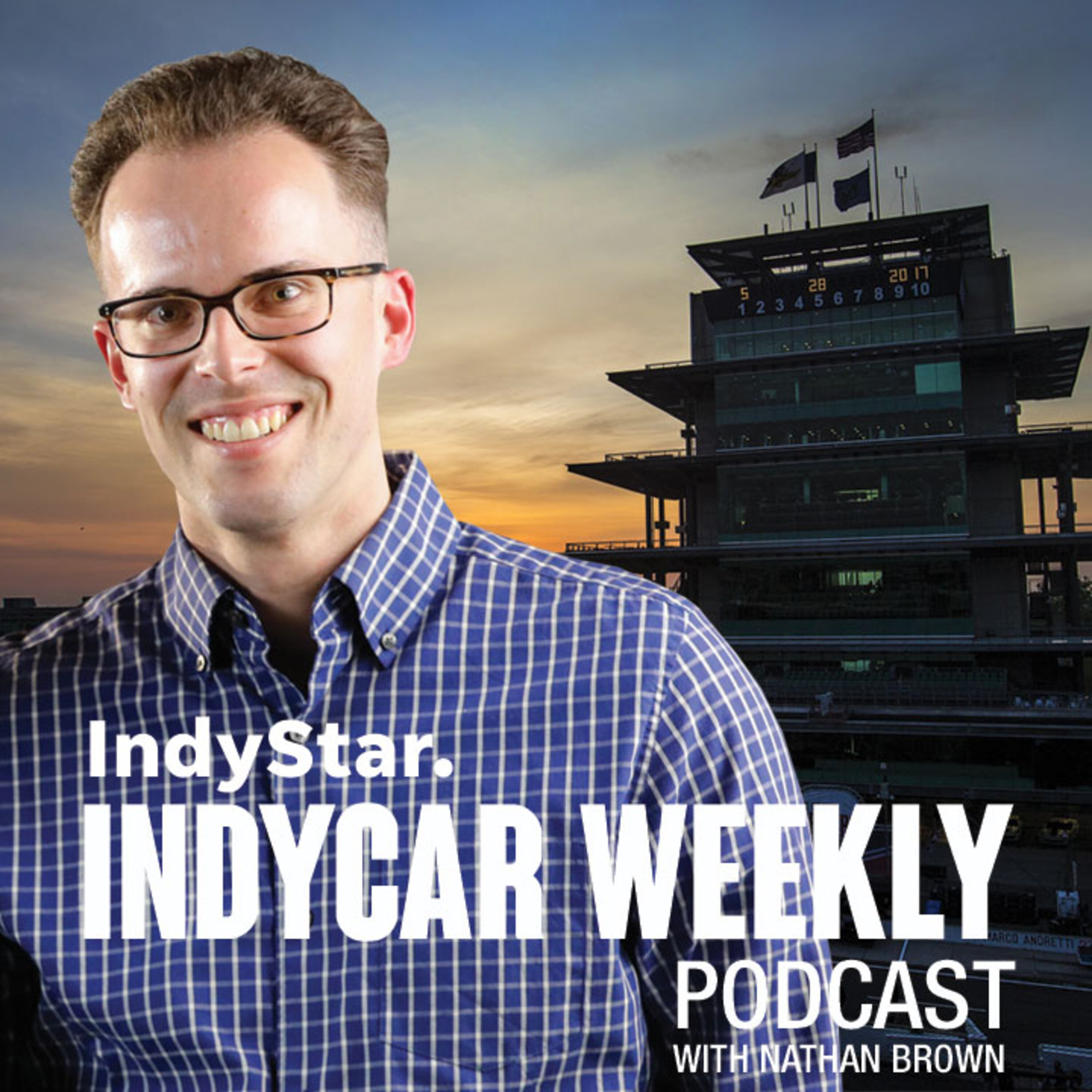 IndyStar's IndyCar Weekly wtih Nathan Brown - Indy 500 preview