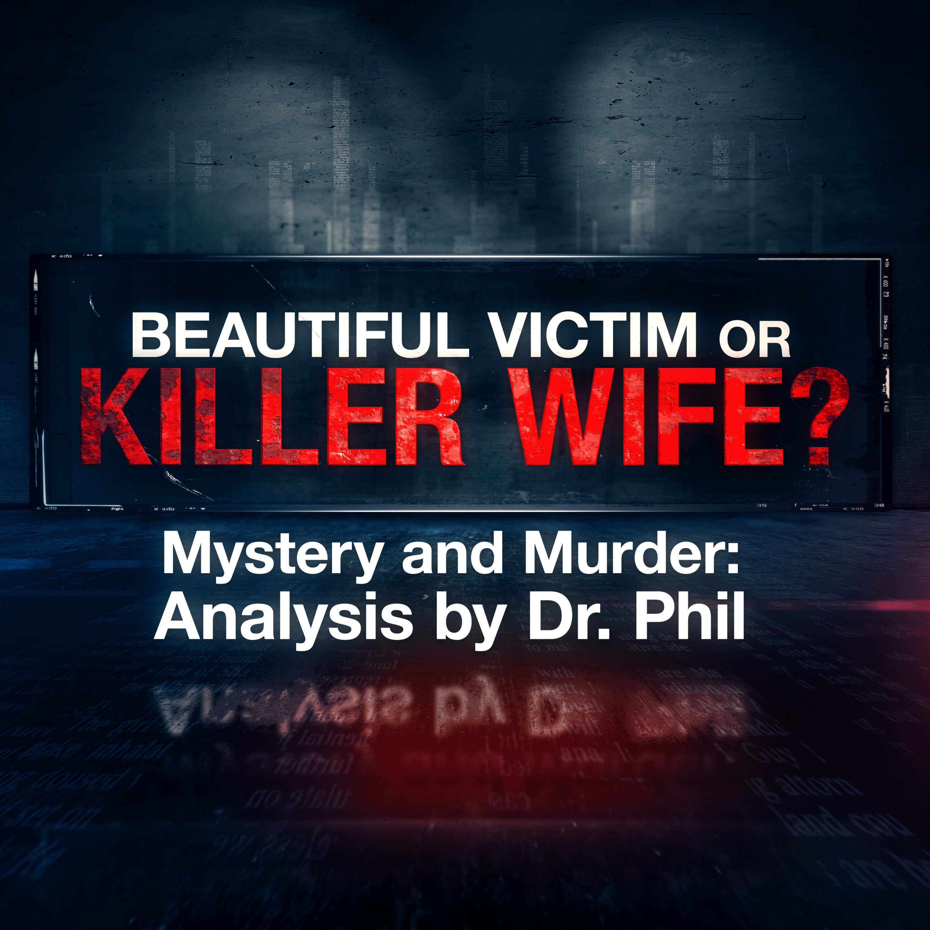 S3E2: Beautiful Victim or Killer Wife? Mystery and Murder: Analysis by Dr. Phil