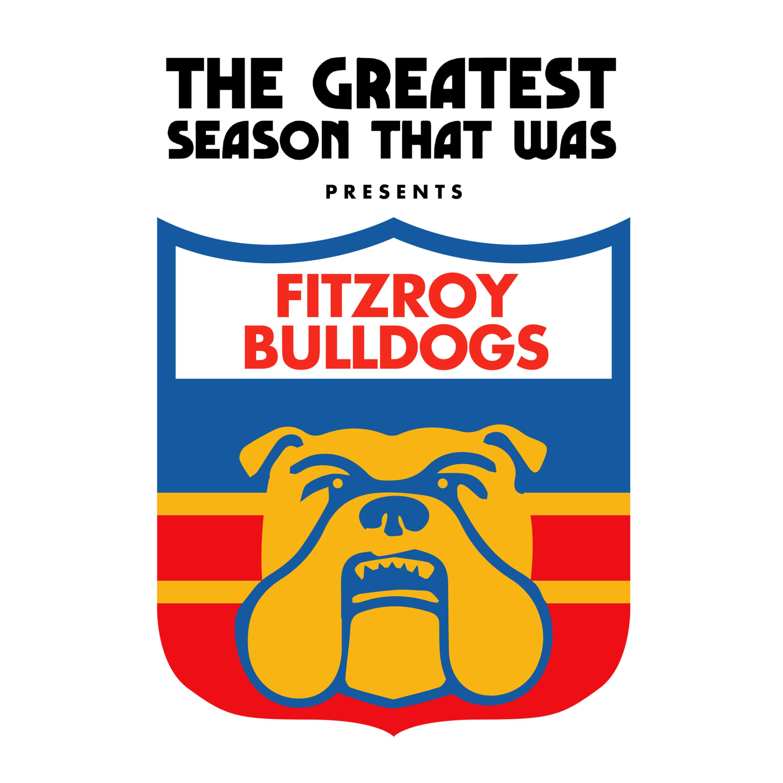1: THE FITZROY BULLDOGS