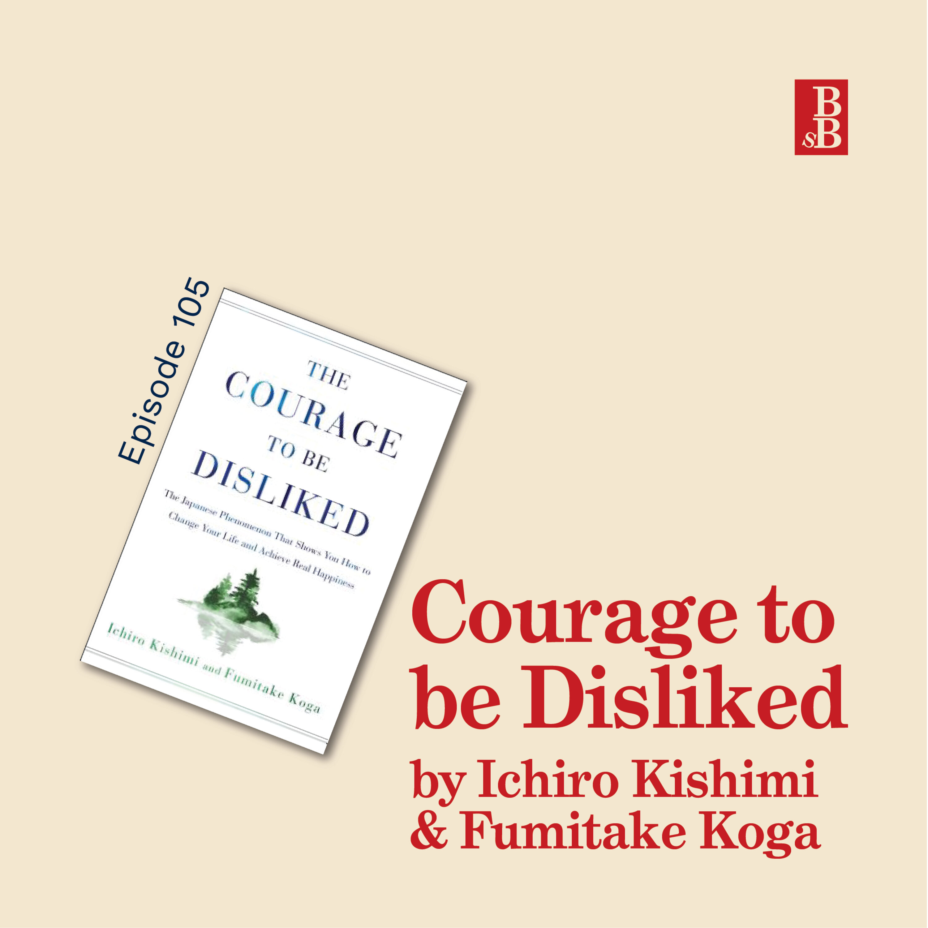 REBROADCAST: Courage to be Disliked: denying trauma & having the courage to be happy