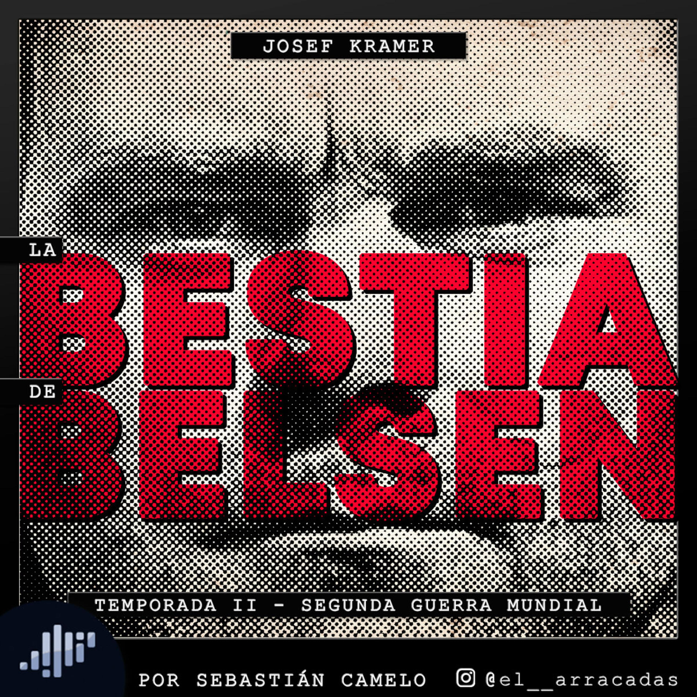 Serialmente: Josef Kramer   La Bestia de Belsen