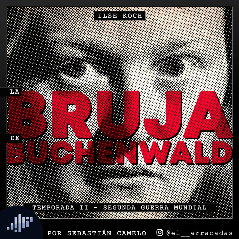 Serialmente: Ilse Koch   La Bruja de Buchenwald