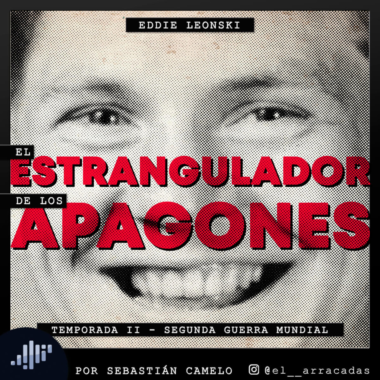 Serialmente: Eddie Leonski   El Estrangulador de los Apagones