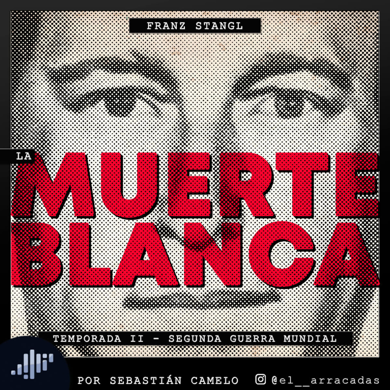 Serialmente: Franz Stangl   La Muerte Blanca