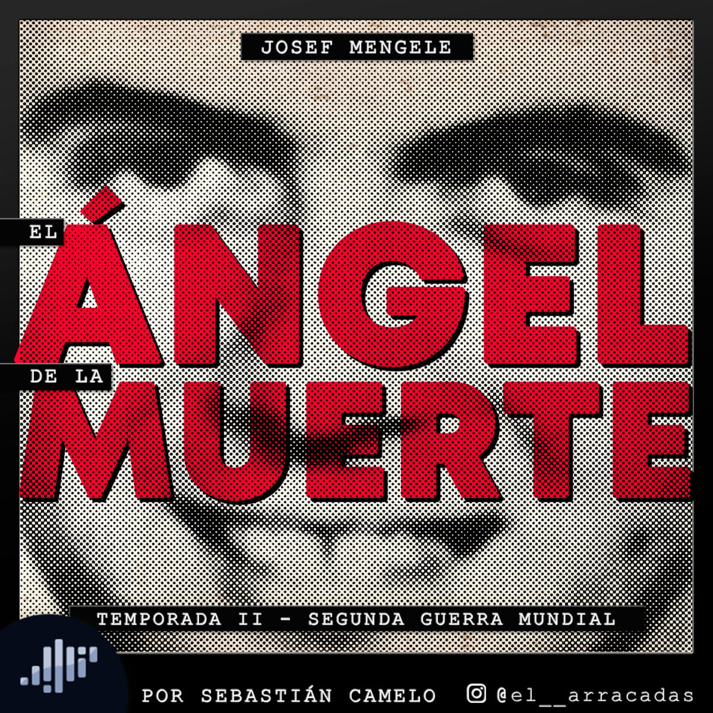 Serialmente: Josef Mengele   El Ángel de la Muerte