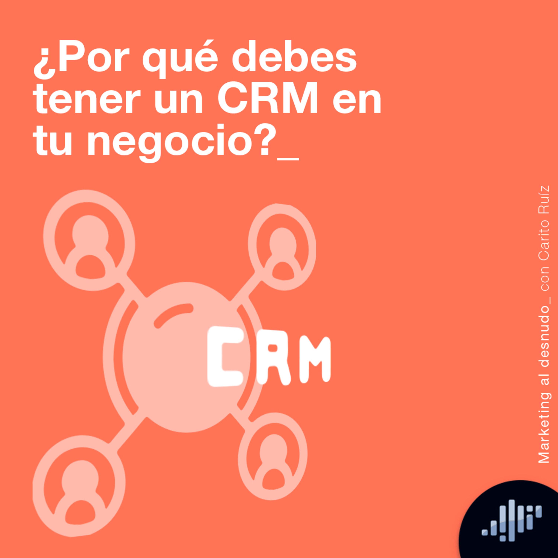 ¿Por qué debes tener un CMR en tu negocio?   Marketing al Desnudo