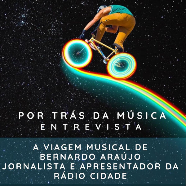 Por Trás da Música - Bernardo Araujo