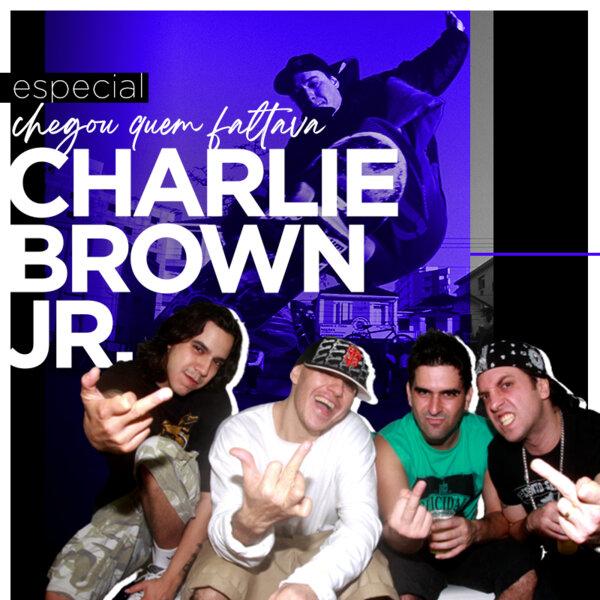 01 - ESPECIAL CHARLIE BROWN JR  - Chegou Quem Faltava (Parte 1)
