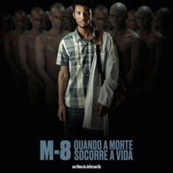 Filme - M8 - Quando a morte socorre a vida