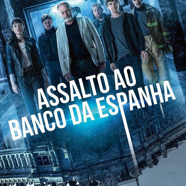 Dica boa para assistir: Assalto ao Banco da Espanha