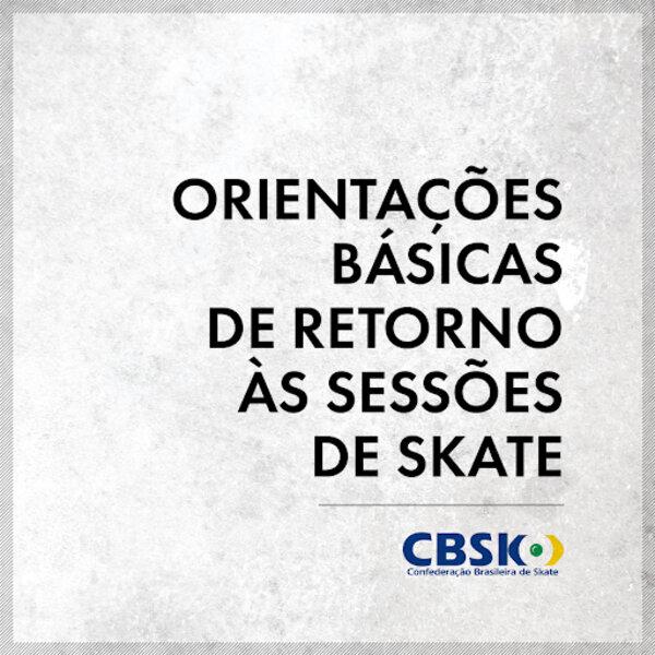 CBSk divulga orientações aos skatistas para retorno às sessões