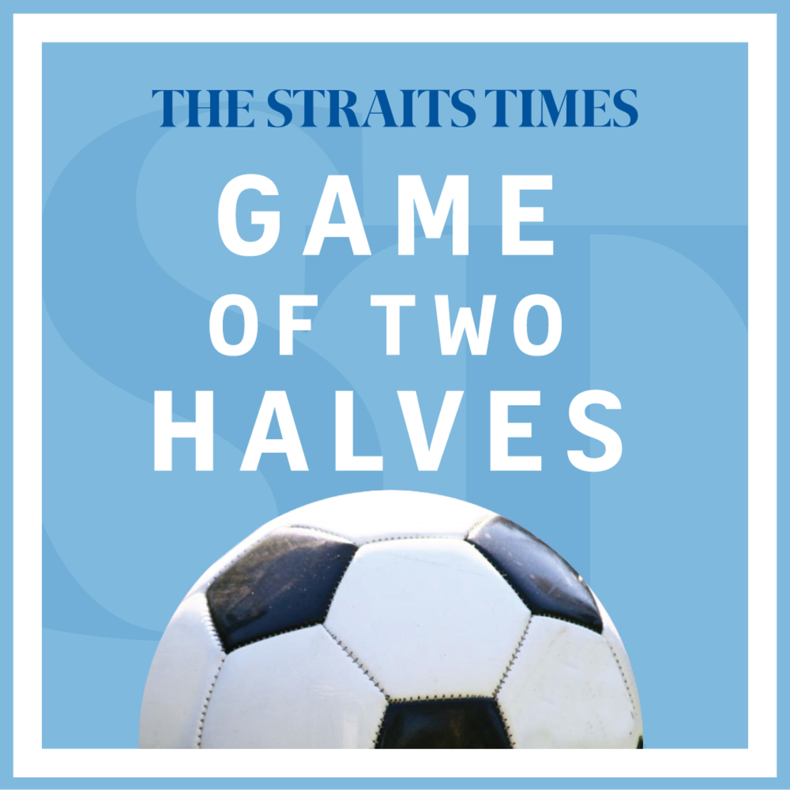 Can Singapore be the best in chess; solving incomplete football leagues: #GameOfTwoHalves Ep 83