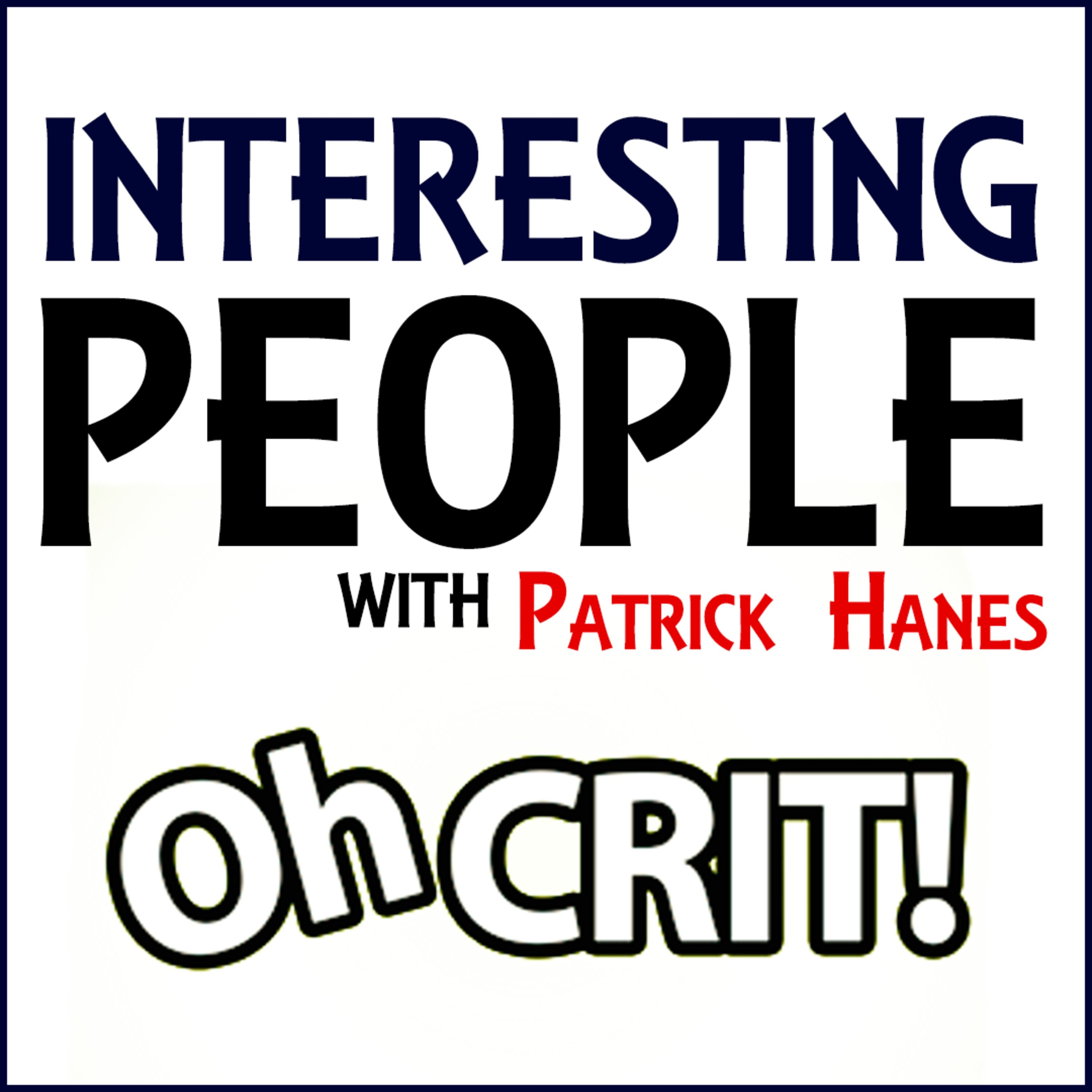 Interesting People #77: Oh Crit!