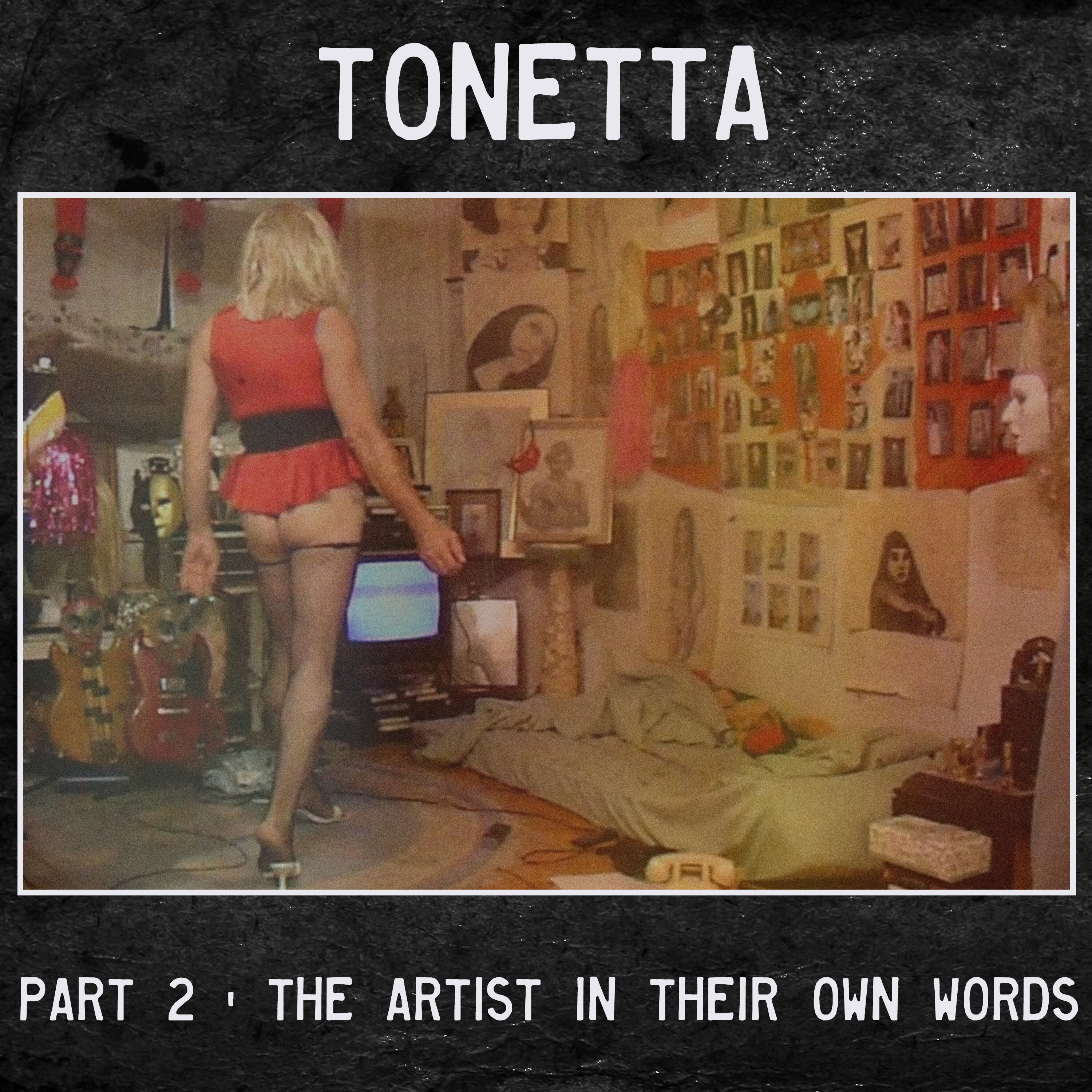 Tonetta - 2 - the Artist in Their Own Words