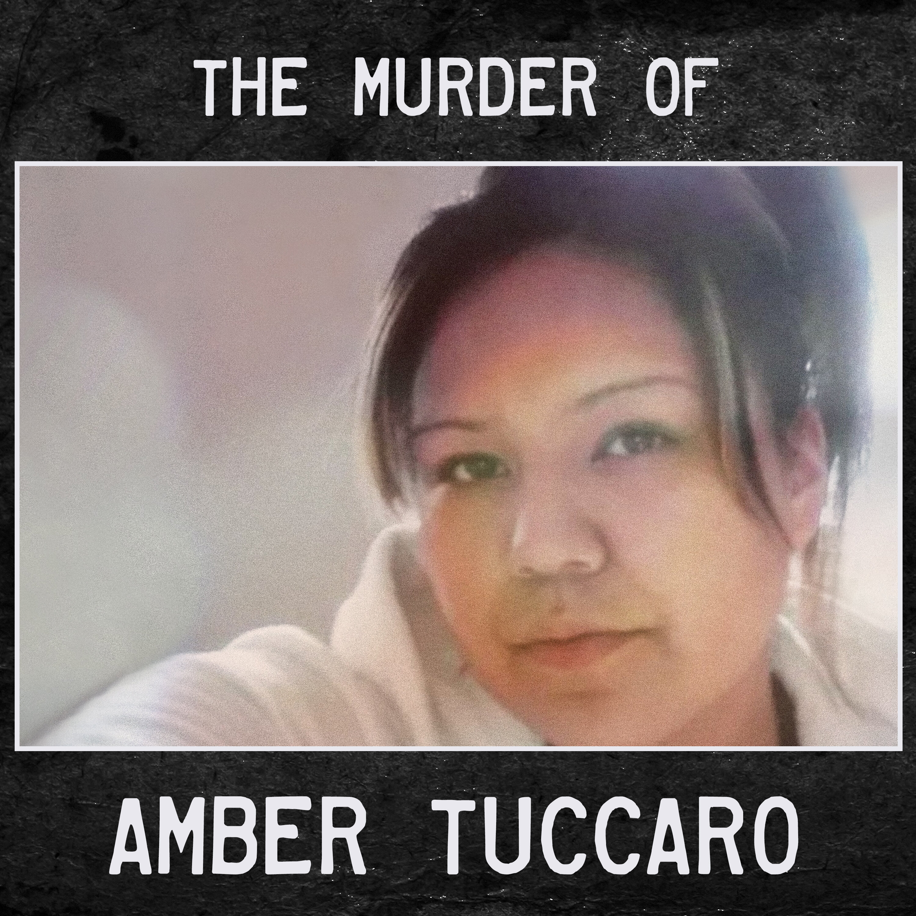 the Murder of Amber Tuccaro