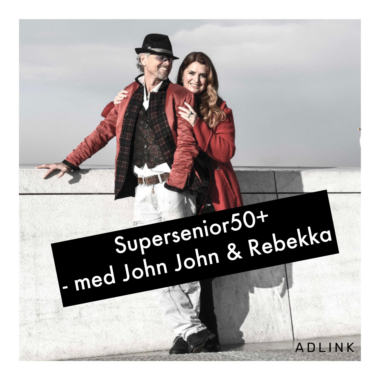 Supersenior50+ med John John og Rebekka