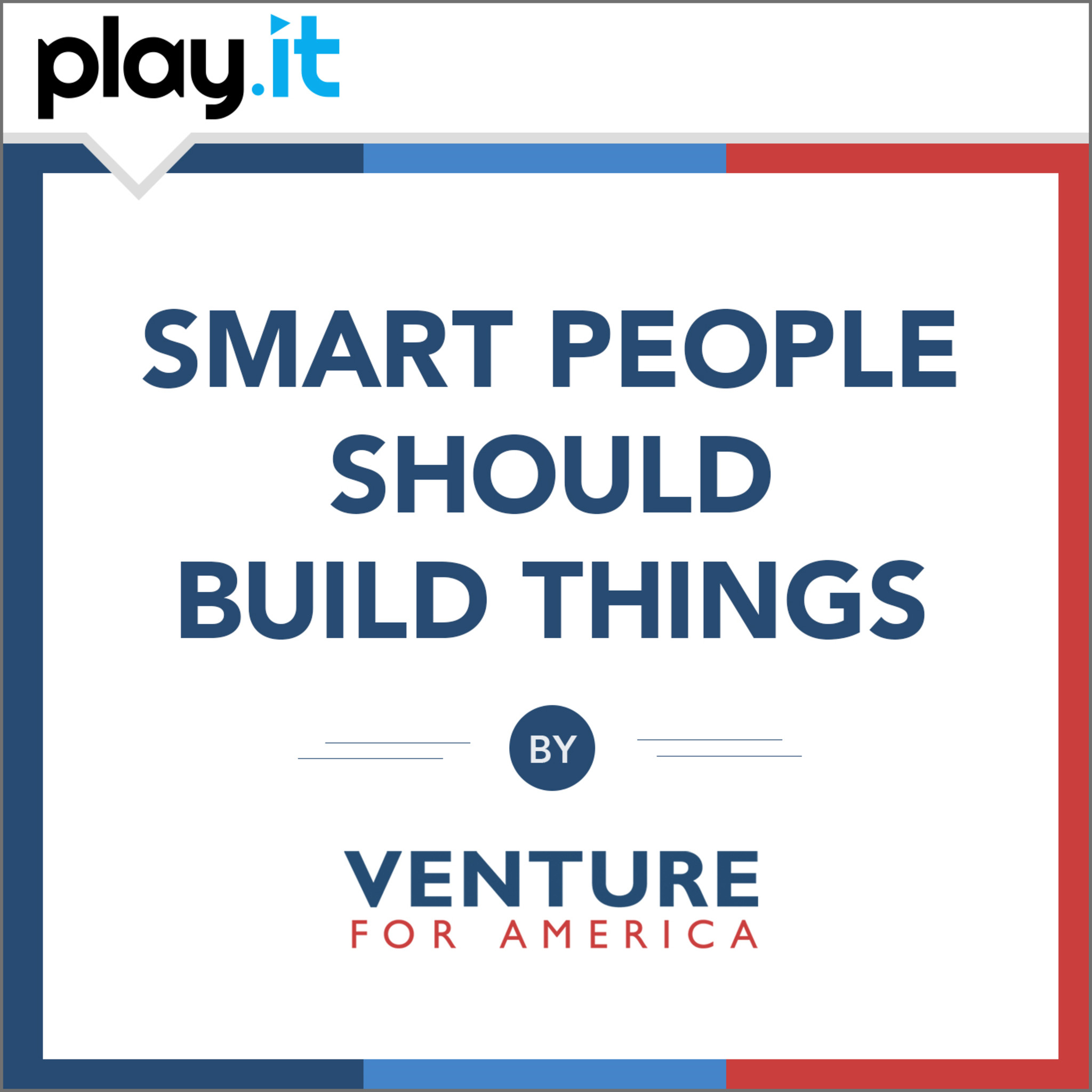 Smart People Should Build Things: The Venture for America Podcast Logo