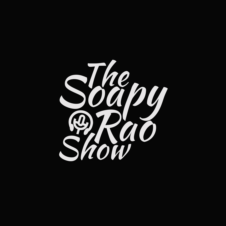 The SoapyRao Show