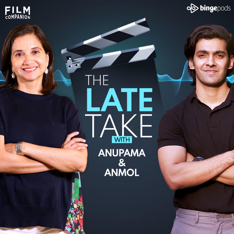The Late Take with Anupama & Anmol