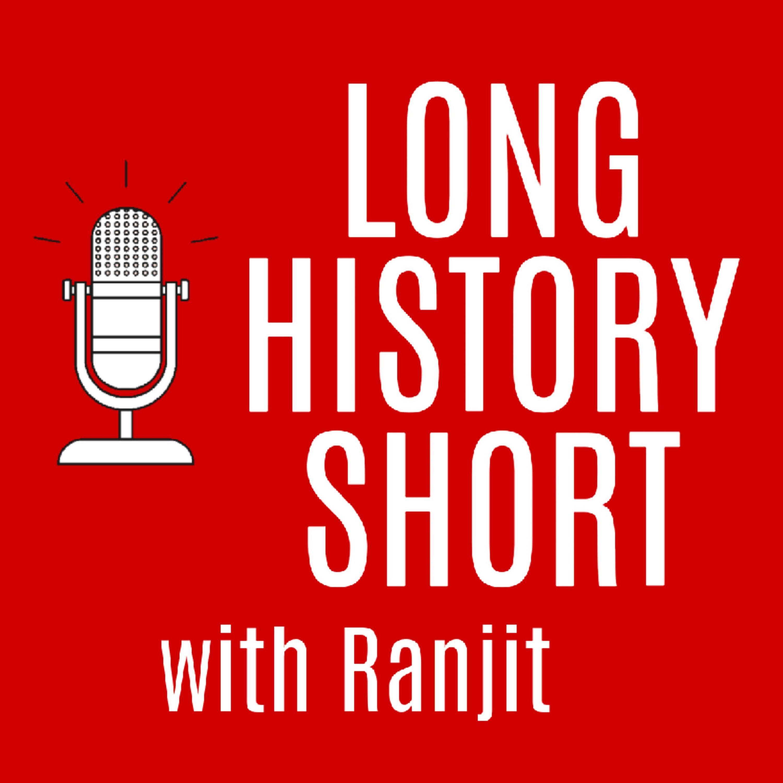 Long History Short with Ranjit