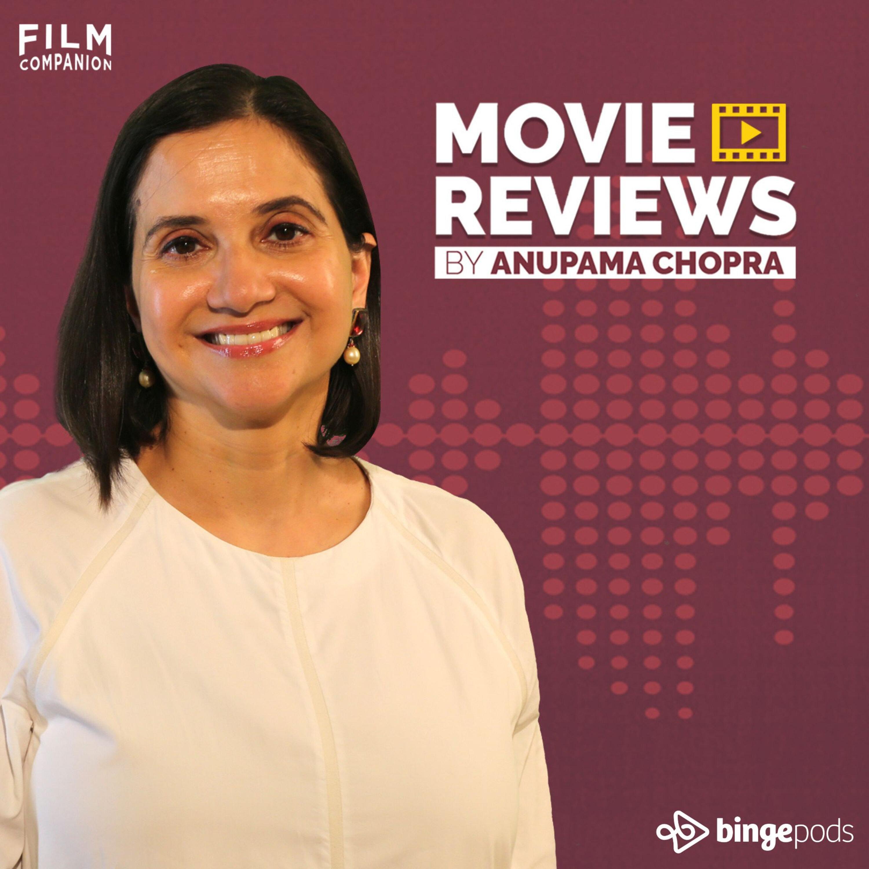 Anupama Chopra Reviews