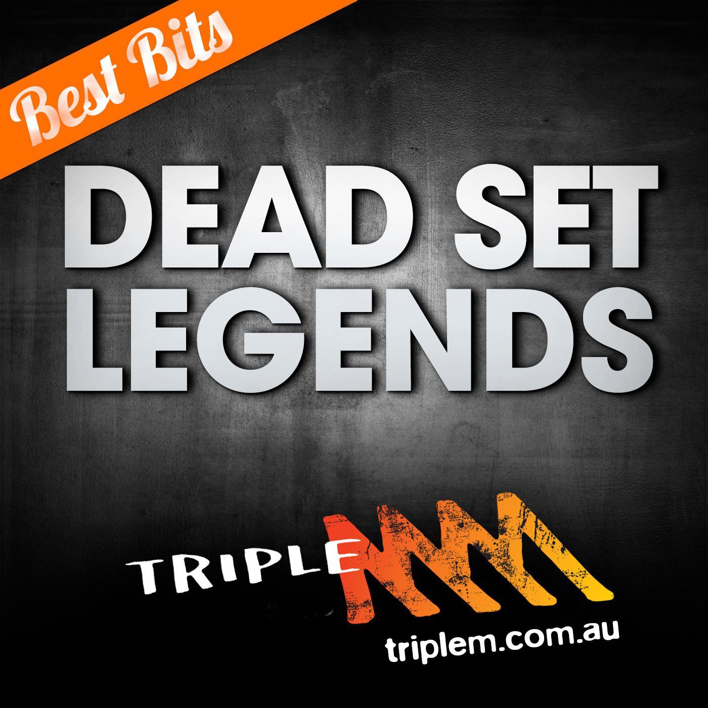 Dead Set Legends Melbourne: Best Bits
