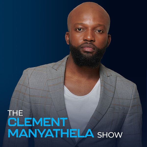 The Clement Manyathela Show