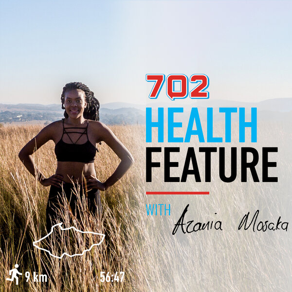 The Healthy Lifestyle Feature, with Azania Mosaka