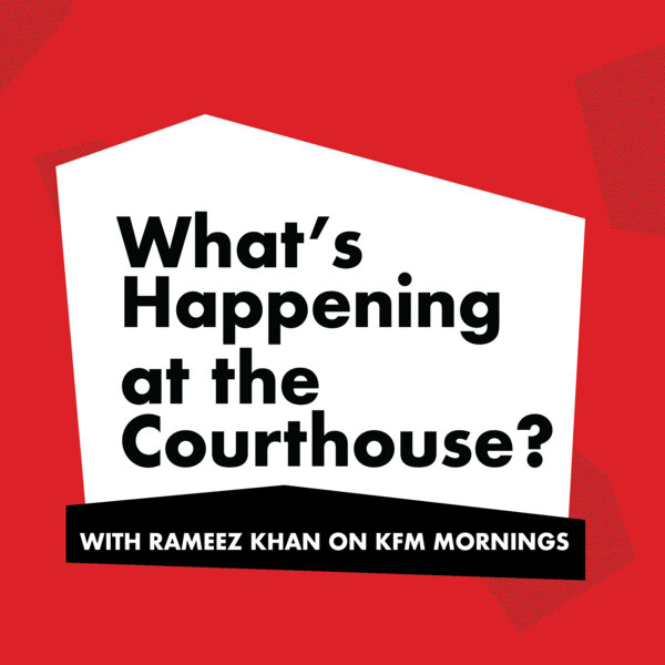 """What's happening at the Courthouse?"" with Rameez Khan"