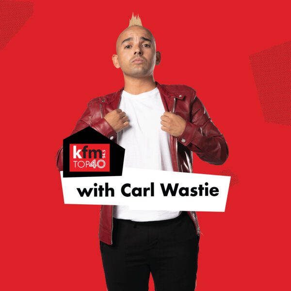 Kfm Top 40 with Carl Wastie | #KfmTop40