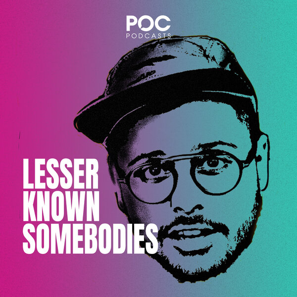 Lesser Known Somebodies