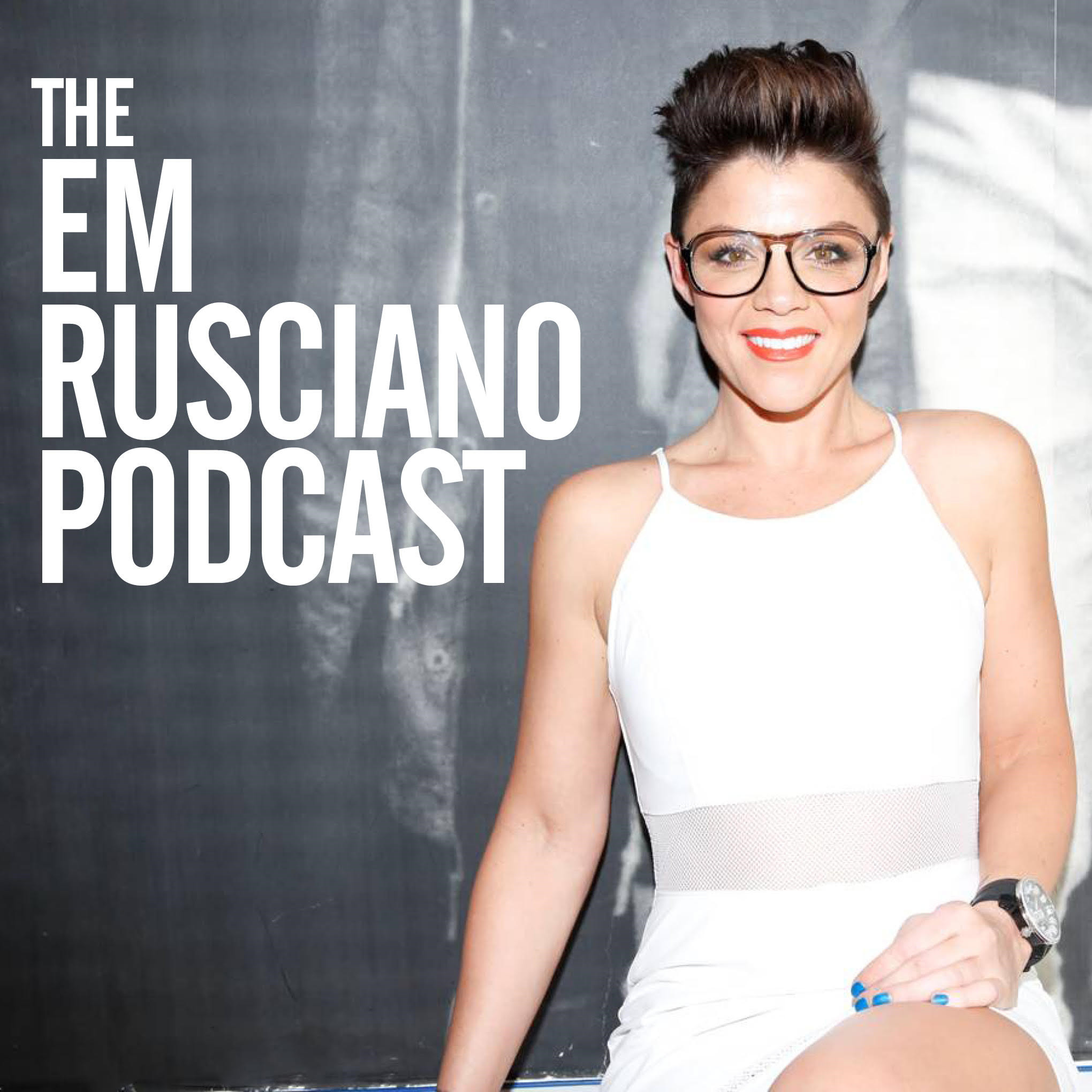 The Em Rusciano Podcast