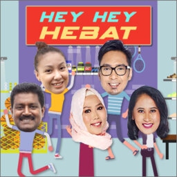 #throwback HeyHeyHebat Podcast